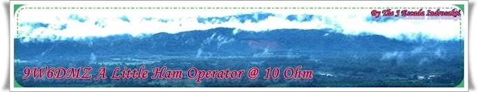 """9W6DMZ"" A Little HAM Operator @ 10ohm (Tenom,Sabah Malaysia)"