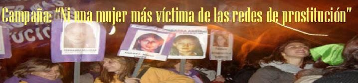 """Campaña  """"Ni una mujer mas víctima de las redes de prostitución"""""""