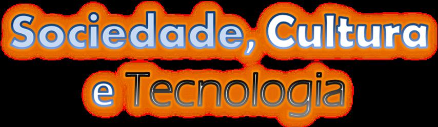 Sociedade, Cultura e Tecnologia