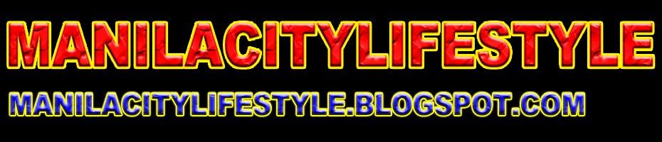 MANILA CITY LIFE STYLE