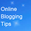 Online Blogging Tips