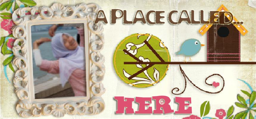 :: A Place Called Here ::