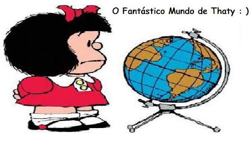 O Fantástico Mundo de Thaty : )