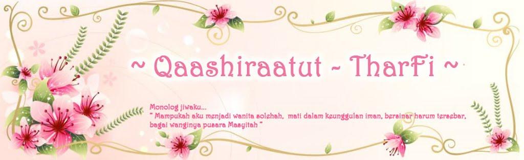 ~ Qaashiraatut - TharFi ~