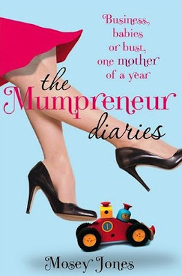 The Mumpreneur Diaries, by Mosey Jones