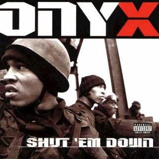 Onyx - Shut Em Down (1998)[INFO]