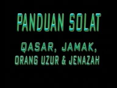 Solat Qasar Jamak, Orang Uzur & Jenazah VCD