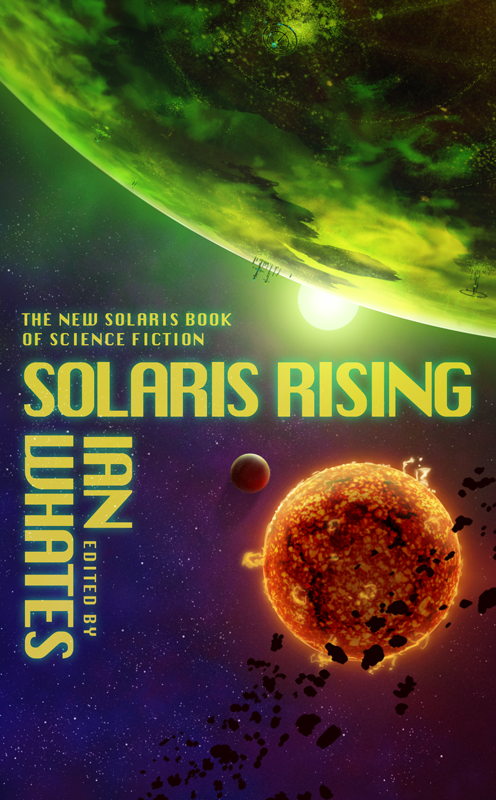 Solaris Rising, edited by Ian Whates