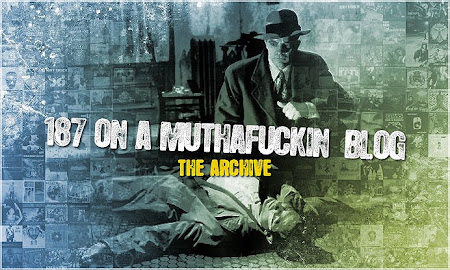 187 On A Mothafuckin' Cop :   The Archive