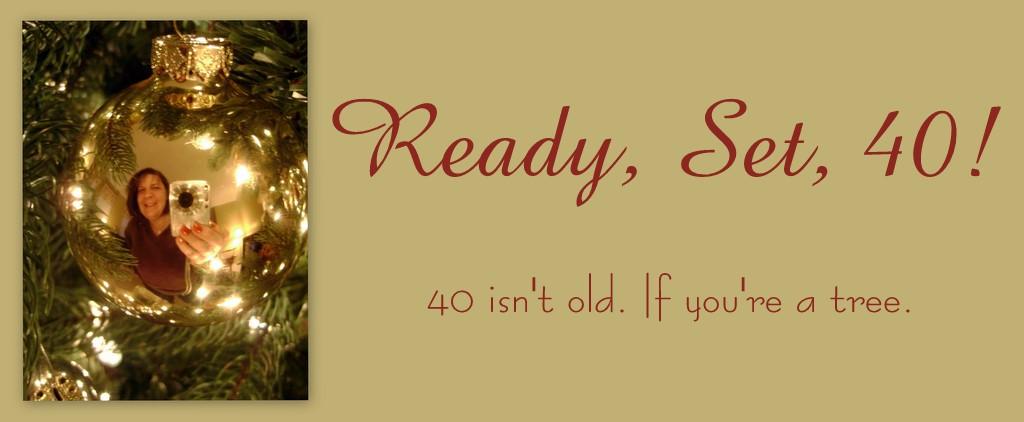 Ready, Set, 40!