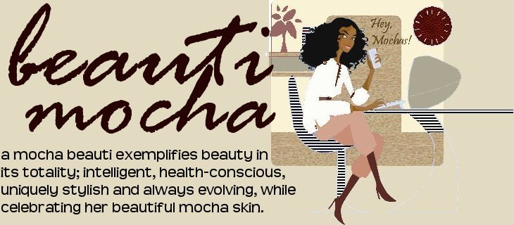 Mocha Beauti - A Blog For Women of Color