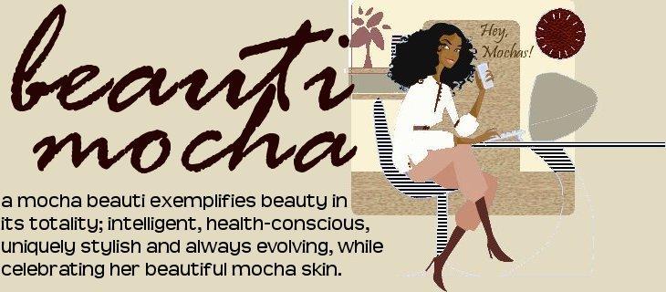 Mocha Beauti - A Blog For Women of Color