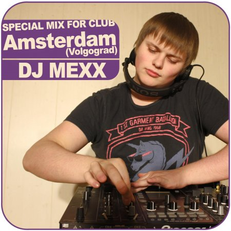 DJ MEXX – Special Mix for Club Amsterdam