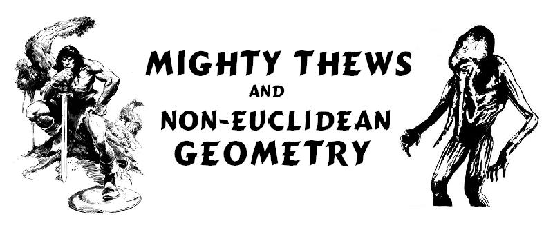 Mighty Thews and Non-Euclidean Geometry