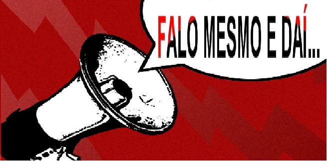 FALO MESMO E DAÍ...