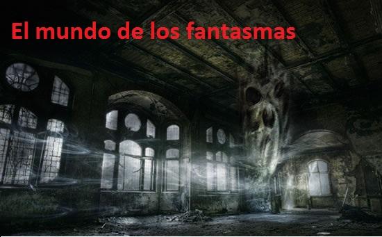 El mundo de los fantasmas