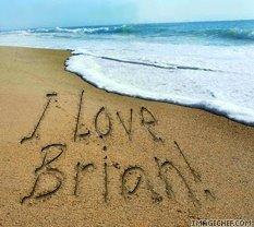 I love Brian!