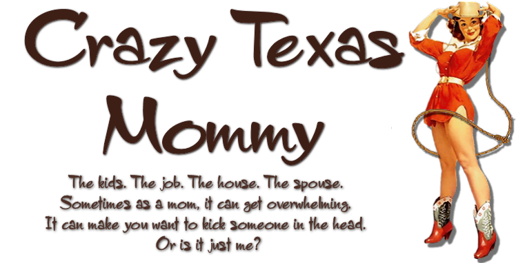 Crazy Texas Mommy