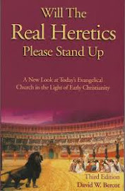 Will the Real Heretics Please Stand Up by David Bercot