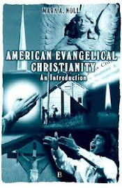 American Evangelical Christianity: An Introduction by Mark A. Noll