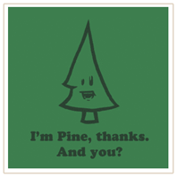I'm pine. And you?