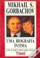 Uma Biografia Íntima – Mikhail S. Gorbachov