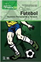 Futebol: Aspectos Pedagógicos e Técnicos.