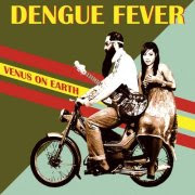 Dengue Fever 'Venus on Earth' album cover