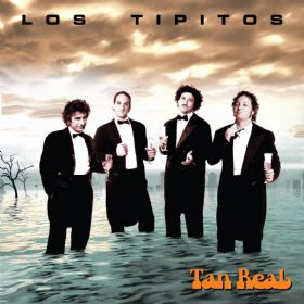 Los Tipitos - Tan Real