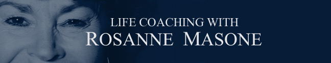 Life Coaching                             with Rosanne Masone