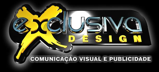 EXCLUSIVA DESIGN - Comunicação Visual e Publicidade