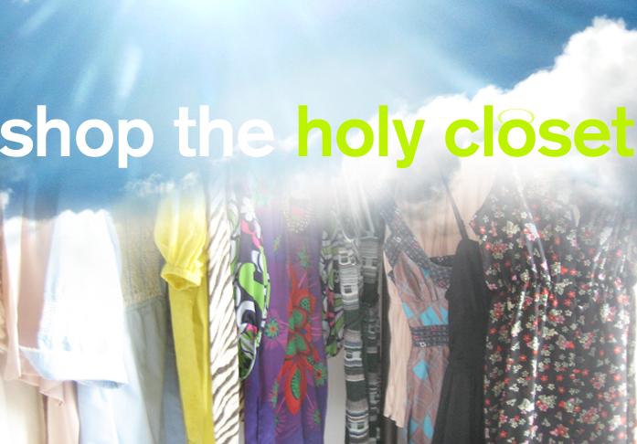 Shop the Holy Closet