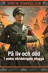 På liv och död i andra världskriget skugga