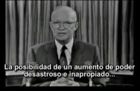 """Eisenhower advirtió al mundo que la mayor amenaza para el mundo era el """"complejo militar-industrial"""