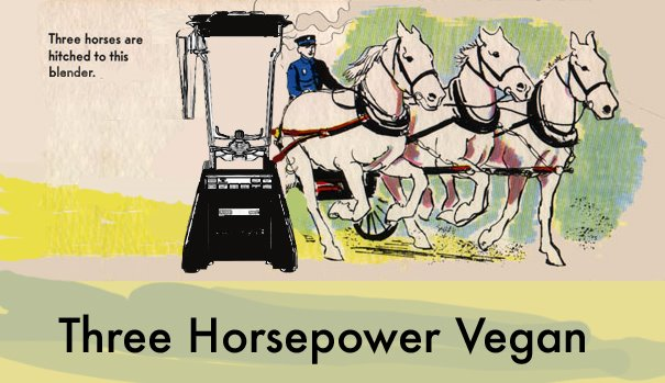 Three Horsepower Vegan