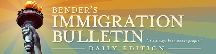 Bender's Immigration Bulletin - Daily Edition: Bulletin Board