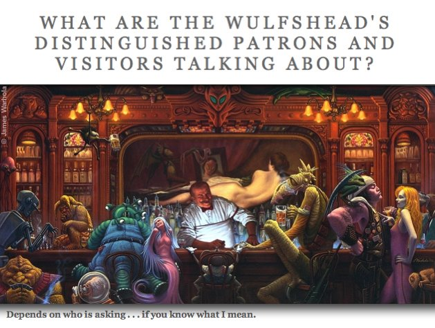 What are The Wulfshead's distinguished patrons and visitors talking about?