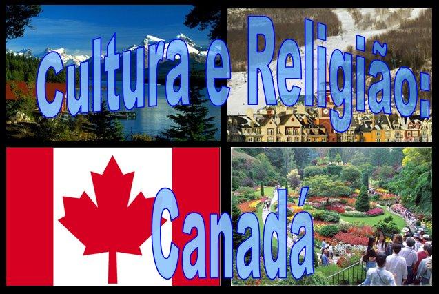 Cultura e Religião: Canadá