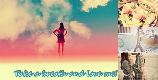 Take a breath and... love me!