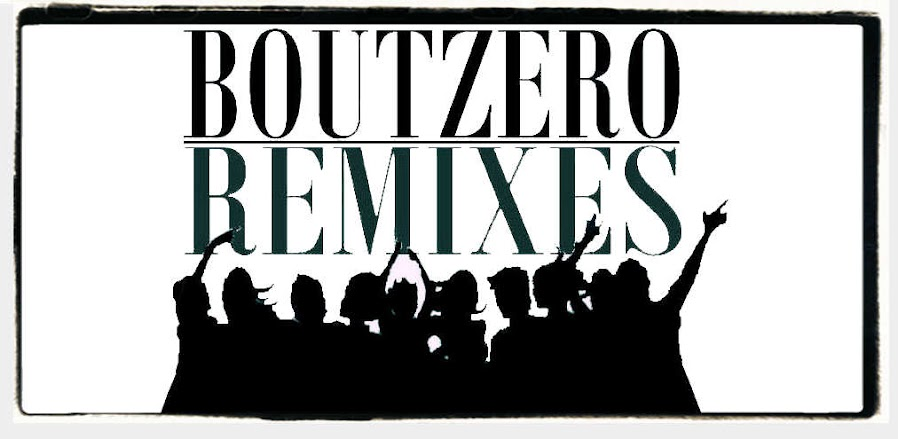 BOUTZERO-REMIXES