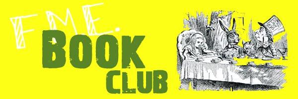 F.M.E. Book Club!