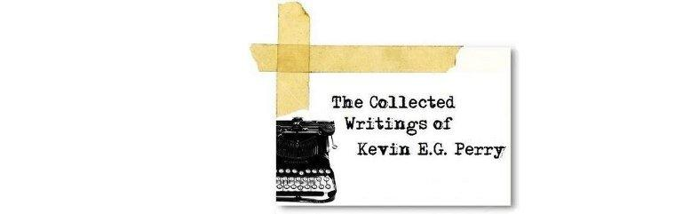 The Collected Writings of Kevin E.G. Perry