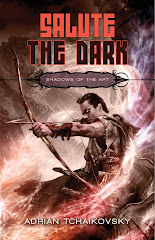 Salute the Dark by Adrian Tchaikovsky