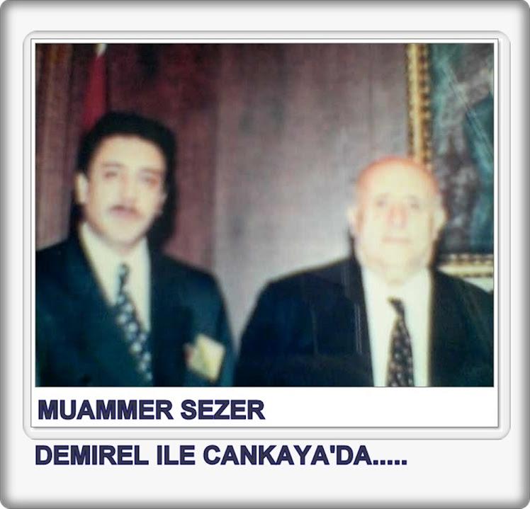 MUAMMER SEZER DEMIREL ILE CANKAYA'DA!
