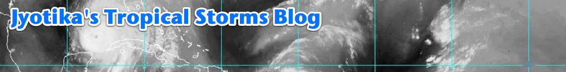 Jyotika&#39;s Tropical Storms Blog