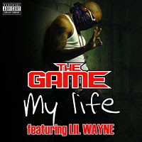 My Life lyrics performed by The Game feat Lil Wayne