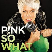 So What lyrics performed by Pink