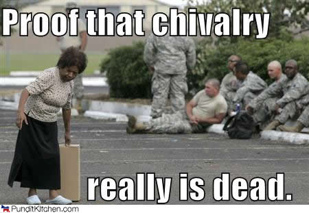 is chivalry dead Despite popular opinion, chivalry is not dead -- here are 9 everyday gestures of men that prove it: 1 opening doors a guy who takes the time to come around and open the car door for you is a .