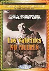 Los Valientes no Mueren (Con Pedro Armendariz)