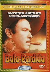 Bala Perdida (Con Antonio Aguilar)